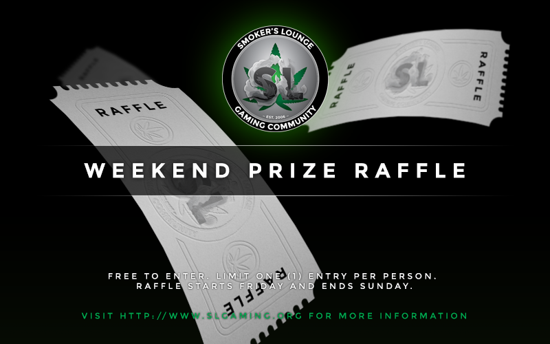 Smoker's Lounge - Weekend Raffle. 7/11/2015